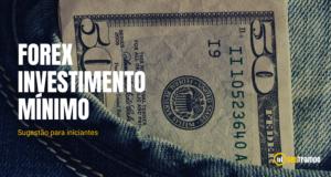 6 300x160 - Forex investimento mínimo: sugestões para iniciantes