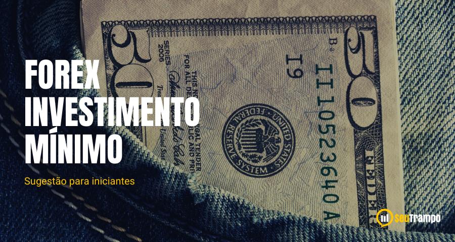 6 - Forex investimento mínimo: sugestões para iniciantes