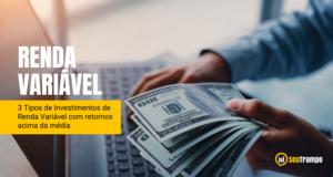 thumbnail 300x160 - 3 Tipos de Investimentos de Renda Variável com retornos acima da média