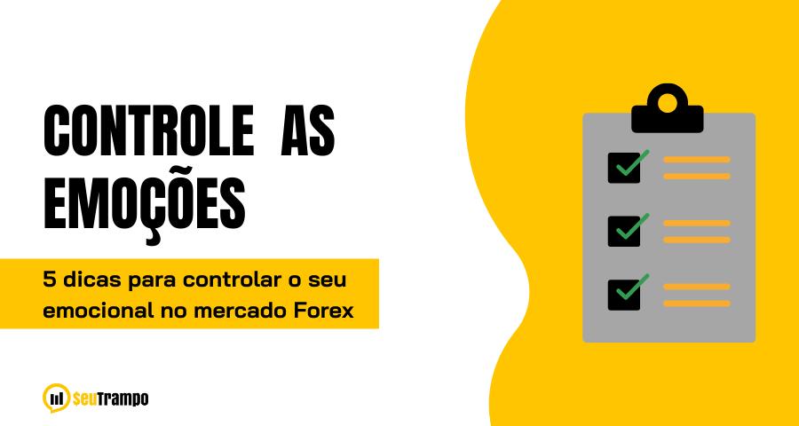 5 dicas para controlar o seu emocional no mercado Forex - página inicial